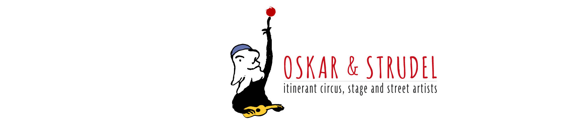 Oskar &  Strudel, Itinerant circus, stage and street artists